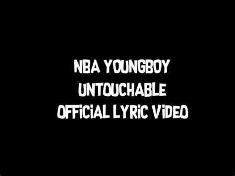 youngboy never broke again untouchable listen nba youngboy untouchable lyrics youngboy never broke again