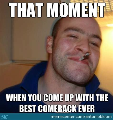 Comeback Memes - best comeback ever by antoniobloom meme center