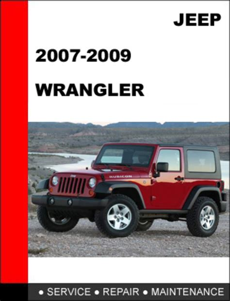 service and repair manuals 2007 jeep wrangler engine control jeep wrangler 2007 2009 factory service repair manual download ma