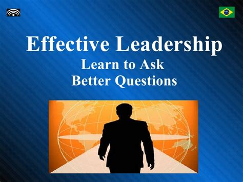 effective leadership learn to ask better questions
