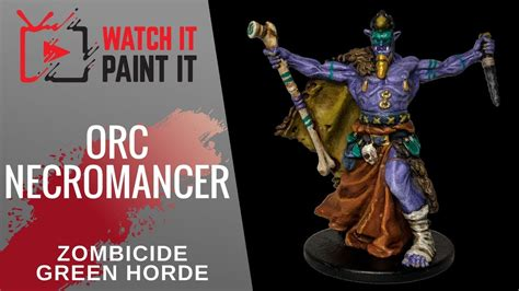 Painting Zombicide Green Horde by Zombicide Green Horde Painting Orc Necromancer