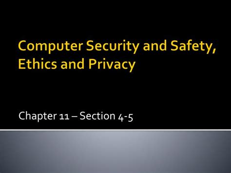 chapter 11 section 4 ppt computer security and safety ethics and privacy