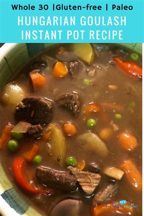 instant pot whole 30 cookbook 2018 whole 30 instant pot cookbook with healthy delicious instant pot cooker recipes books whole 30 hungarian goulash instant pot recipe