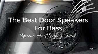 Best Door Speakers by Best Door Speakers For Bass Reviews And Buying Guide 2017