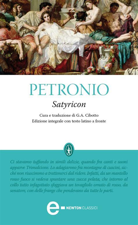 satyricon petronio testo integrale petronio arbitro satyricon avaxhome