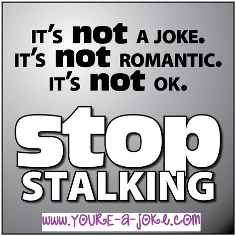 Stalkers On The by Quotes About Stalkers Quotesgram