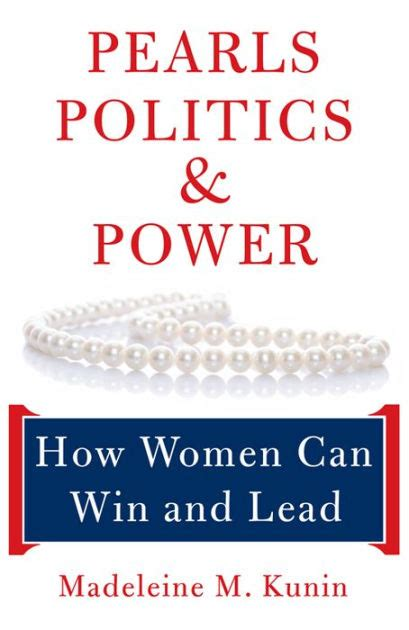 libro pearl power pearls politics and power how women can win and lead by madeleine kunin paperback barnes