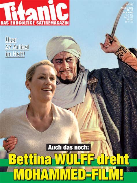titanic film zusammenfassung kurz auch das noch bettina wulff dreht mohammed film 10 2012
