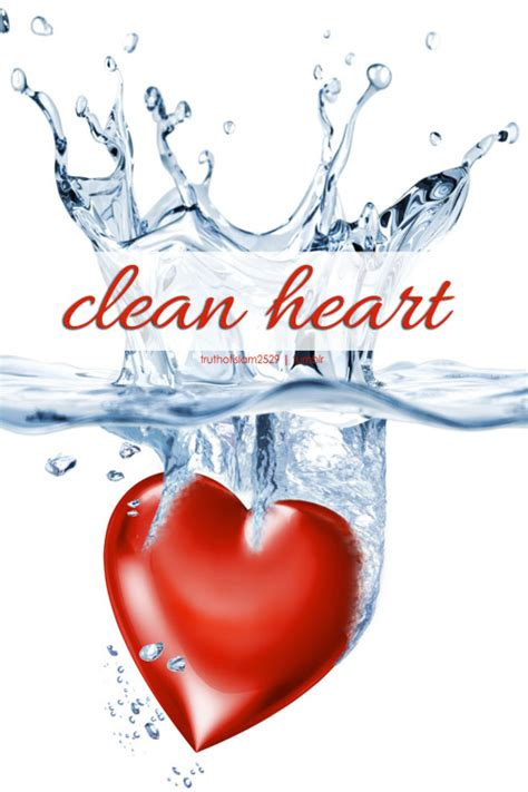 clean heart   clean heart  islamic quotes