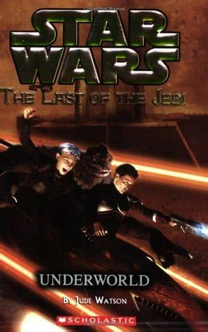 the of wars the last jedi books underworld wars the last of the jedi 3 by jude
