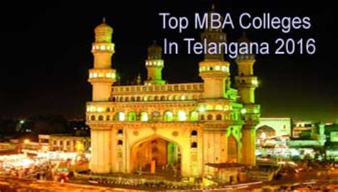 List Of Telangana Mba Colleges by Top Mba Colleges In Telangana 2016