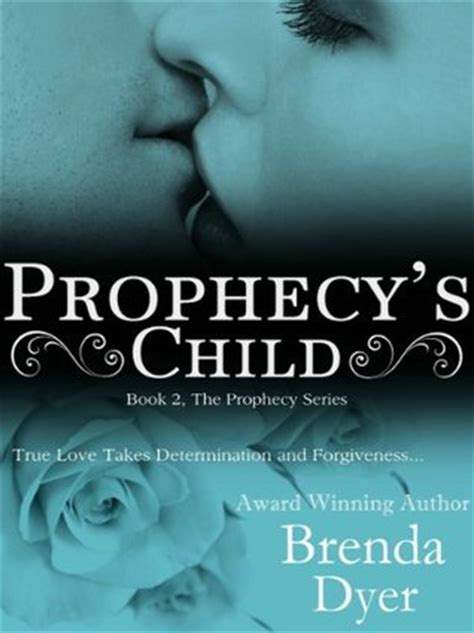 prophecy s the endarian prophecy books prophecy s child prophecy 2 by brenda dyer reviews