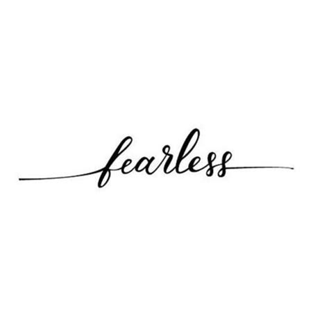 tattoo fonts for long quotes 25 best ideas about fearless tattoos on