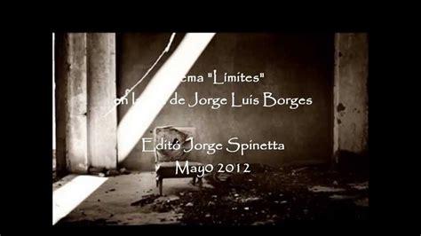 imagenes de amor para jorge poemas de amor l 237 mites por jorge luis borges youtube