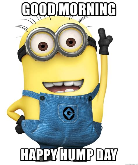 Happy Hump Day by Morning Happy Hump Day Despicable Me Minion Meme