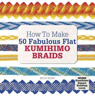 How to Make 50 Fabulous Flat Kumihimo Beads : Beth Kemp : 9781782213802
