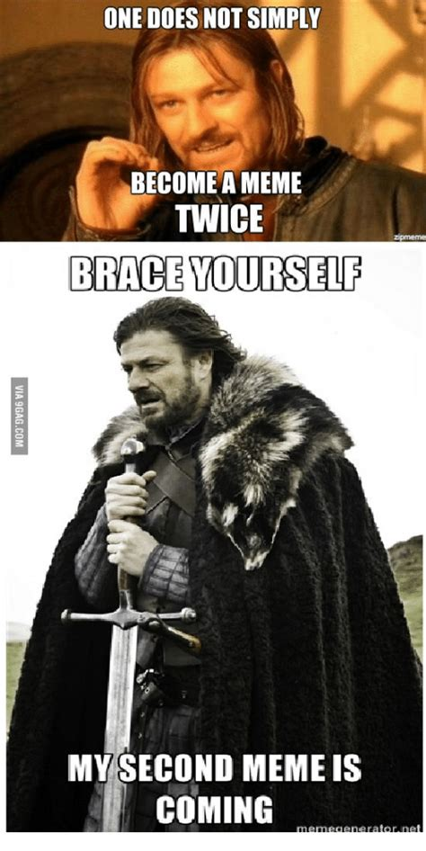 Meme Generator Brace Yourself - one does not simply become a meme twice brace yourself my
