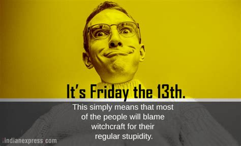 Funny Friday The 13th Memes - photos friday the 13th stop cursing the unlucky day