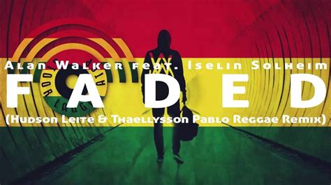 alan walker reggae alan walker faded feat iselin solheim hudson leite