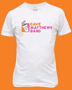 T Shirt Kaos Dmb Band Quote 1000 images about best of what s around on dave matthews band dave matthews and