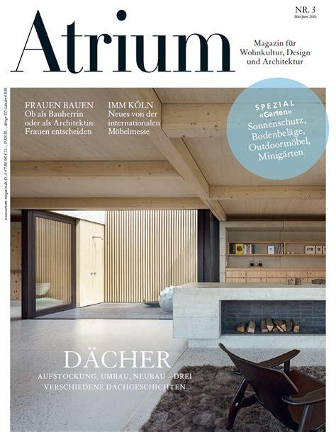 wohnkultur magazin magazine atrium f 252 r wohnkultur design und architektur