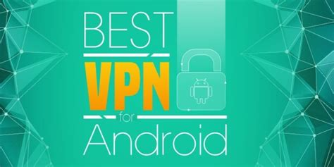 best vpn for android 5 best vpn for android 2016