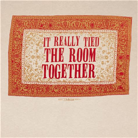 That Rug Really The Room Together by T Shirt The Big Lebowski Rug The Room Together F 252 R