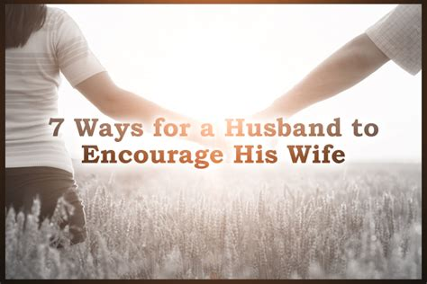 7 Ways To Encourage Your Partner by 7 Ways For A Husband To Encourage His