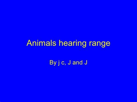 hearing range animals hearing range
