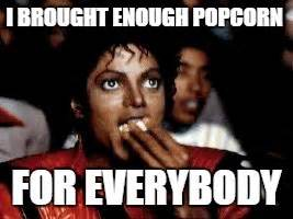 Eating Popcorn Meme - michael jackson eating popcorn imgflip