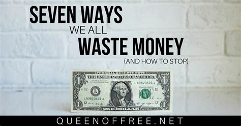 9 Things That Waste Your Money by 7 Ways You Re Probably Wasting Money How To Fix It