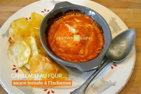 cuisine am駻indienne recette cabillaud poisson four sauce tomate indienne