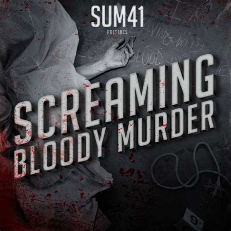 bloody song sum 41 album quot screaming bloody murder quot world