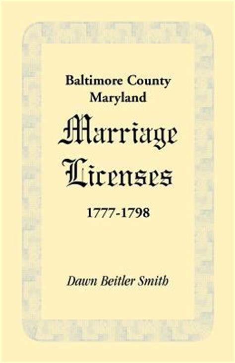 Baltimore Maryland Marriage Records Baltimore County Maryland Marriage Licenses 1777 1798 Beitler Smith