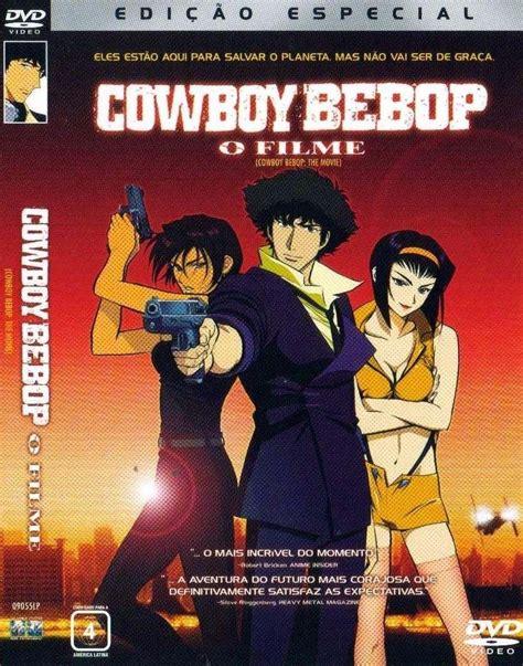 se filmer cowboy bebop gratis dvd cowboy bebop o filme original semi novo r 39 00