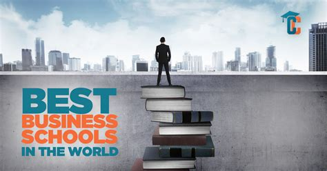 Best Business Schools In The World For Executive Mba by Best Business Schools In The World For 2017