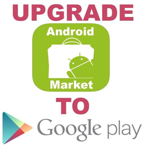 Play Store Upgrade Android Market Upgrade To Play Store Notes