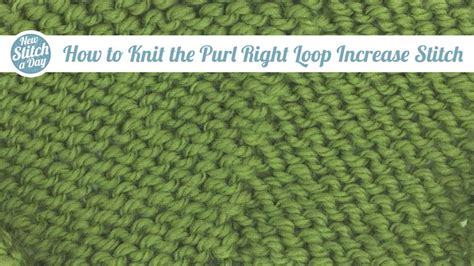 how to increase a knit stitch how to knit the purl right loop increase prl new