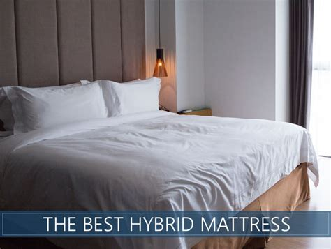 hybrid beds best hybrid mattress of 2018 the ultimate buyer s guide