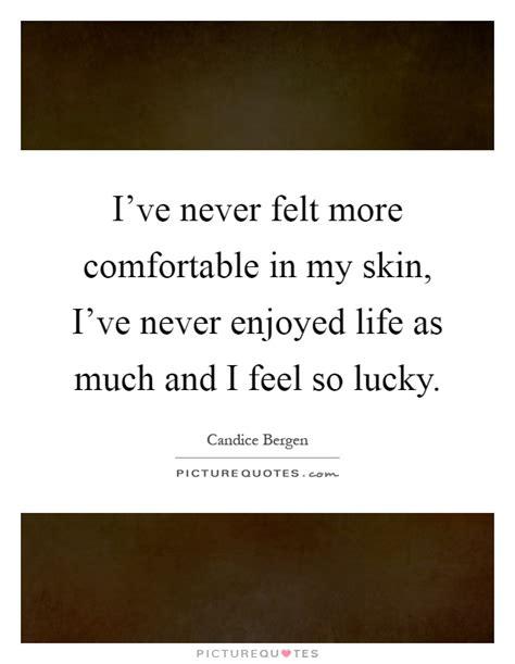 comfortable in my skin lyrics i ve never felt more comfortable in my skin i ve never