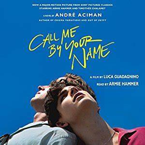 call me by your name a novel call me by your name audiobook andr 233 aciman audible co uk