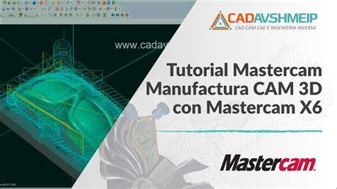 tutorial mastercam solidworks tutorial mastercam manufactura cam 3d youtube