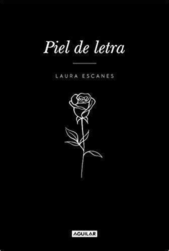 Piel de letra / Laura Escanes. Aguilar, 2018. | Libros