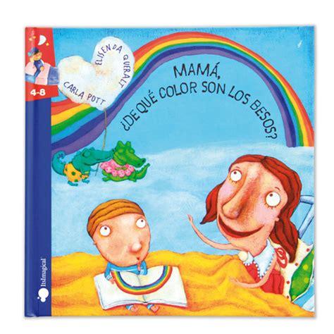 libro ningun beso para mama libro 225 lbum ilustrado castellano mam 225 191 de qu 233 color son los besos