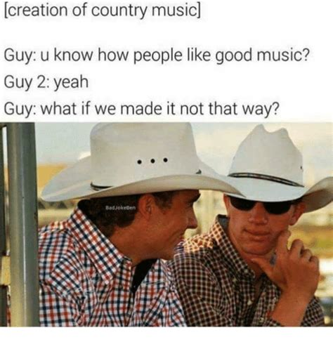 Country Music Meme - search creation memes on sizzle