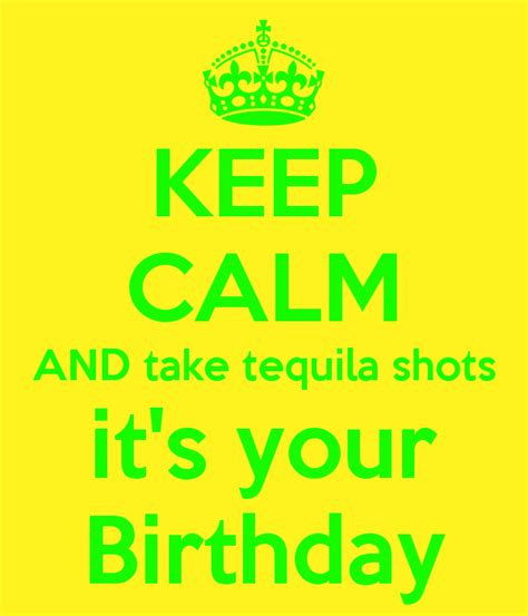 birthday tequila keep calm and take tequila it s your birthday poster