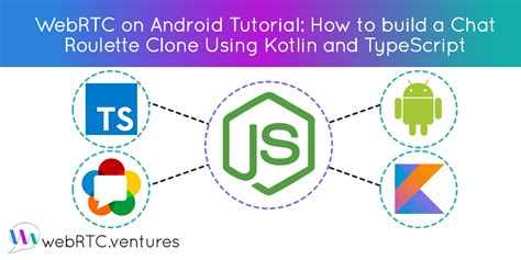 webrtc tutorial webrtc on android tutorial how to build a chat roulette