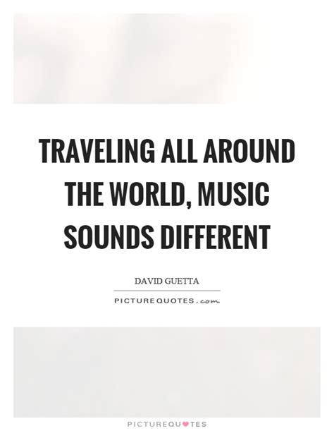 All Around The World Quotes