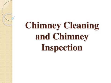 ppt chimney cleaning and chimney inspection powerpoint