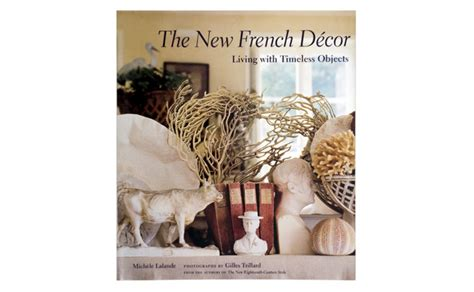 french home decor catalog the new french d 233 cor jayson home